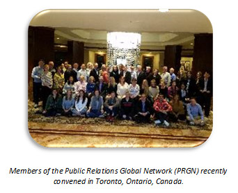 Members of the Public Relations Global Network (PRGN) recently convened in Toronto, Ontario, Canada.